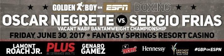 Negrete vs Frias - June 30 - Indio, Calif. @ Indio, Calif. | Indio | California | United States