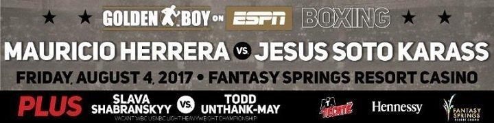 Herrera vs. Soto Karass - Aug 4 - Indio, Calif. @ Indio, Calif. | Indio | California | United States