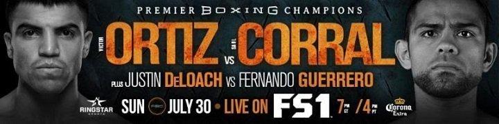 Ortiz vs Corral - July 30 - Bakersfield, Calif. @ Bakersfield, Calif. | Bakersfield | California | United States