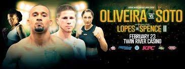 Oliveira Jr. vs Soto –  Feb. 23 – Lincoln, R.I.