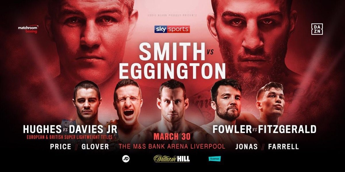 Smith vs Eggington - March 30 - Liverpool @ M&S Bank Arena | England | United Kingdom