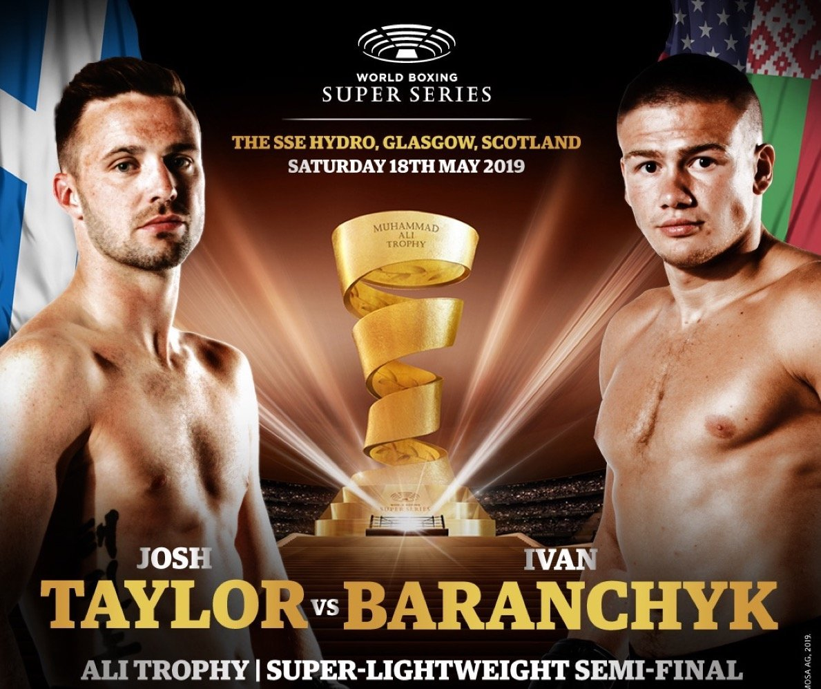 Taylor vs Baranchyk – May 18 – Glasgow