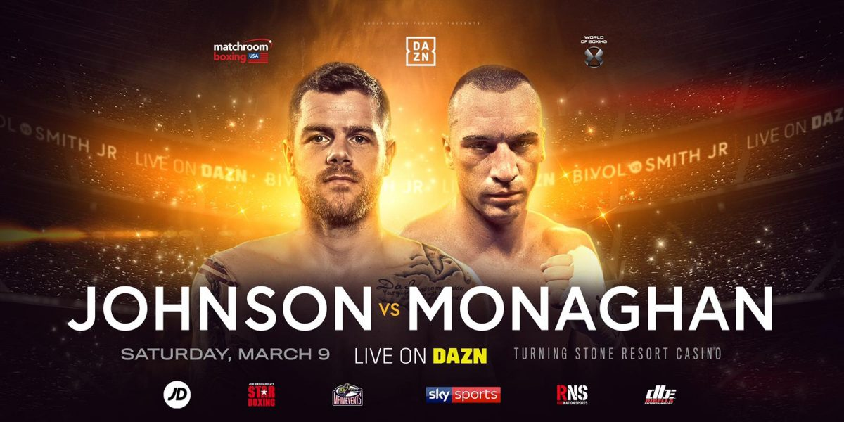 Johnson vs Monaghan - March 9 - New York @ Turning Stone Resort Casino in Verona | Verona | New York | United States