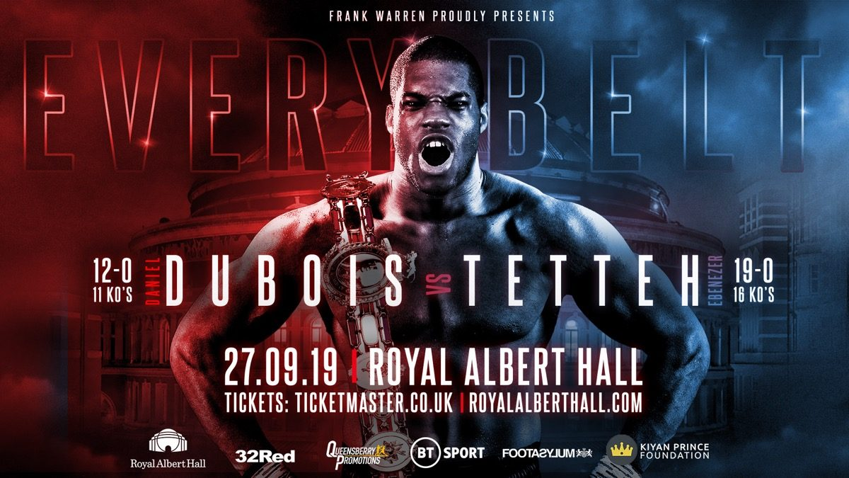 Dubois vs Tetteh -  BT Sport, ESPN+ @ Royal Albert Hall | England | United Kingdom