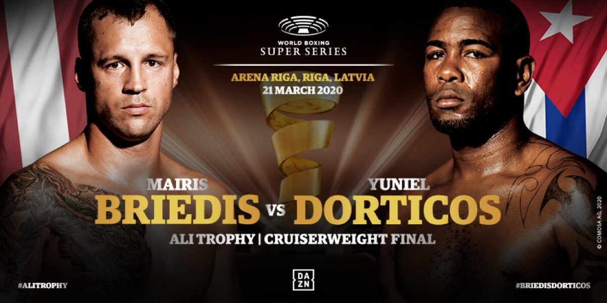 Briedis vs Dorticos - DAZN, Sky Sports 1 The WBSS Cruiserweight Final between Mairis Briedis and Yuniel Dorticos scheduled for March 21 in Riga is postponed to May 16 due to the current situation with the Coronavirus.