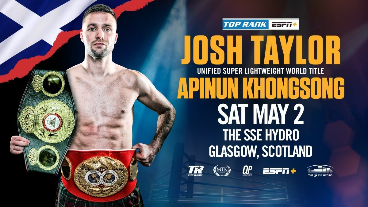 Josh Taylor vs Khongsong - ESPN+ @ The SSE Hydro in Glasgow | Scotland | United Kingdom
