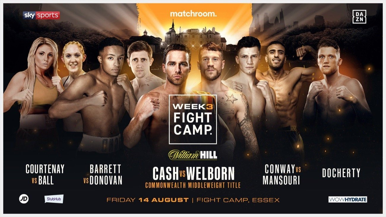 Felix Cash (12-0, 8 KOs) puts his Commonwealth Middleweight Title on the line for the second time against former World Title challenger Jason Welborn (24-8, 7 KOs) at top of week 3's bill on Friday August 14, recent Matchroom signing Zelfa Barrett (23-1, 14 KOs) meets Ireland's undefeated Eric Donovan (12-0, 7 KOs) over ten rounds, Northampton Super-Welterweight Kieron Conway (14-1-1, 3 KOs) takes on Rotherham's Navid Mansouri (20-3-2, 6 KOs), Watford Super-Bantamweight Shannon Courtenay (5-0, 2 KOs) faces the toughest opponent of her career in Rachel Ball (5-1) and hard-hitting Super-Middleweight menace John Docherty (8-0, 6 KOs) looks for his second win of the year.