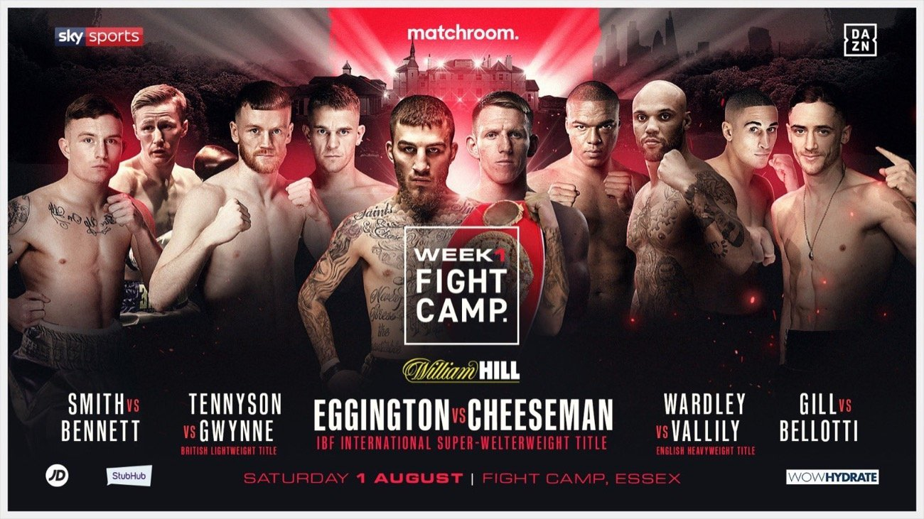 Eggington vs Cheeseman - Sky Sports, DAZN - Aug. 1 @ Matchroom Fight Camp, Brentwood