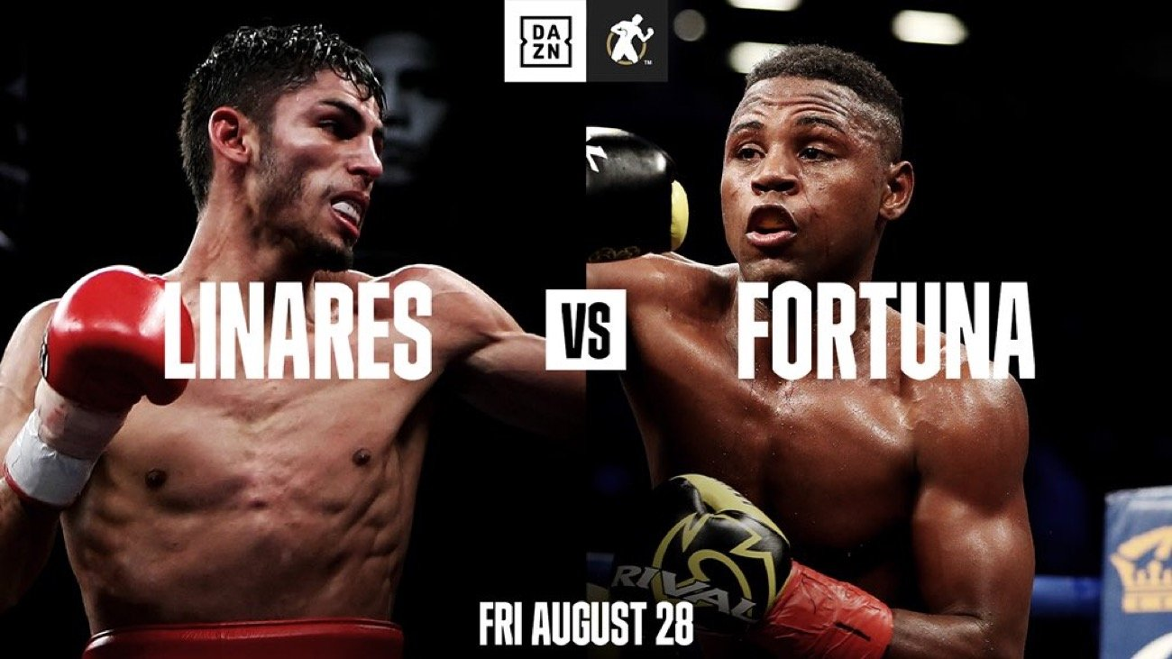 Linares vs Fortuna - DAZN - Aug. 28 @ Fantasy Springs Resort Casino in Indio, Calif. | Indio | California | United States