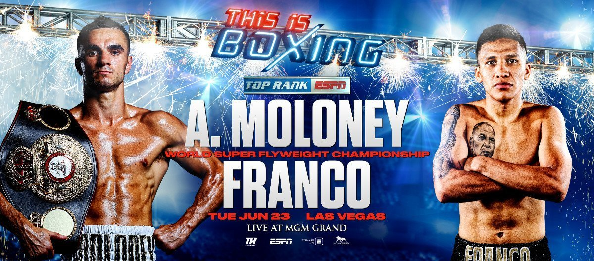 Andrew Moloney vs.  Franco  - ESPN - June 23 @ MGM Grand Conference Center – Grand Ballroom | Las Vegas | Nevada | United States