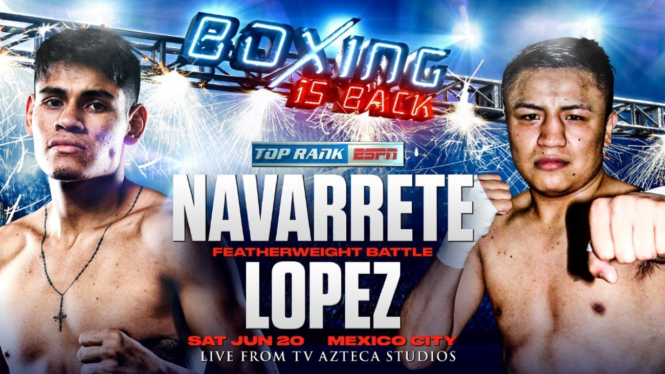 Navarrete vs Lopez - ESPN - June 20 @ TV Azteca Studios | Los Angeles | California | United States