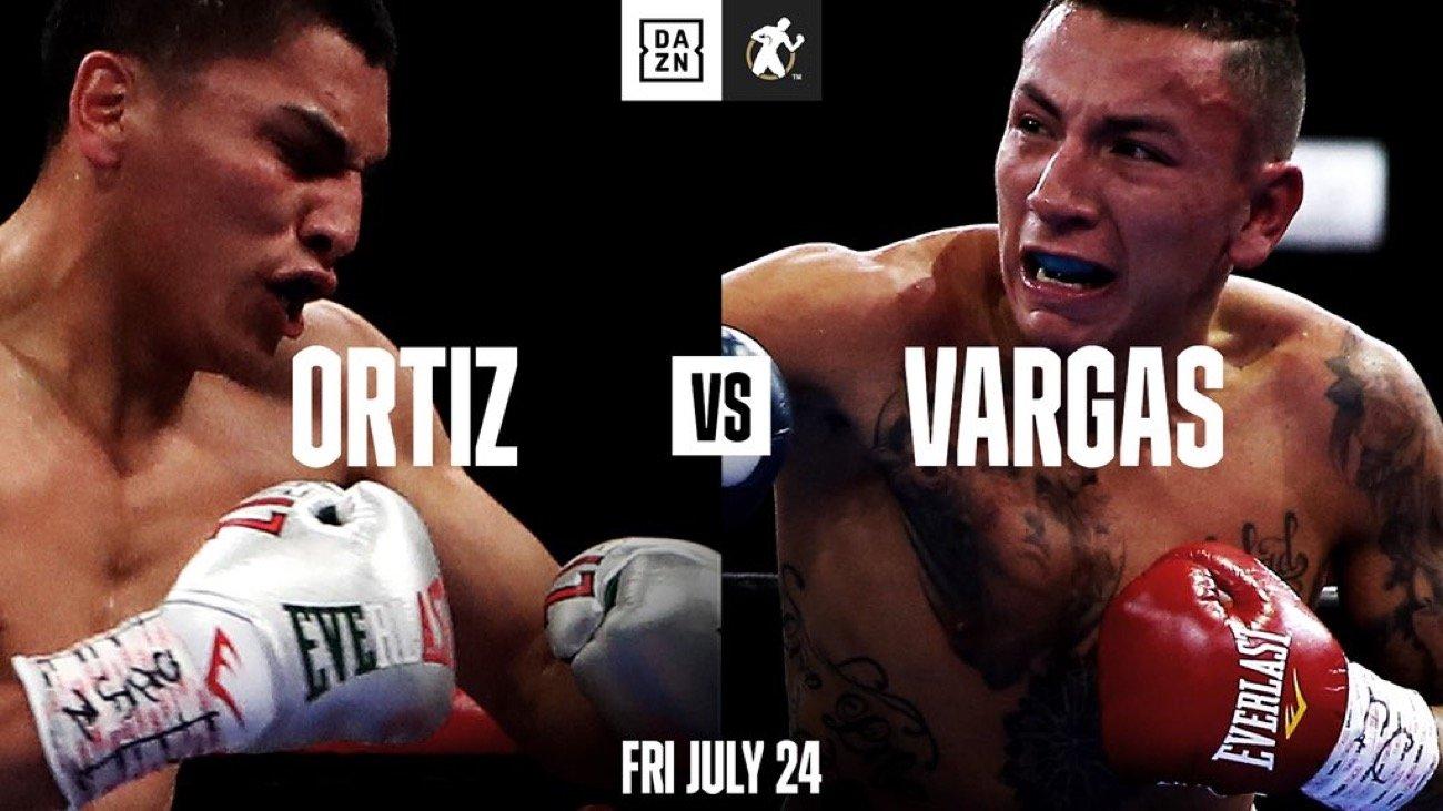 Ortiz Jr vs Vargas - DAZN – July 24 @ Fantasy Springs Resort Casino in Indio, Calif | Indio | California | United States