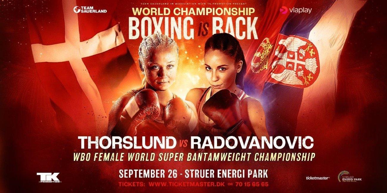 Dina Thorslund (14-0, 6 KOs) defends her WBO World Super Bantamweight Title against former World Champion Nina Radovanovic (14-3, 3 KOs) as boxing returns to Denmark on September 26th at the Struer Energi Park.