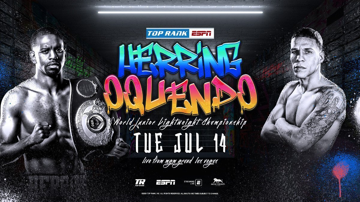 Herring vs Oquendo - ESPN - July 14 @ MGM Grand Conference Center — Grand Ballroom | Las Vegas | Nevada | United States