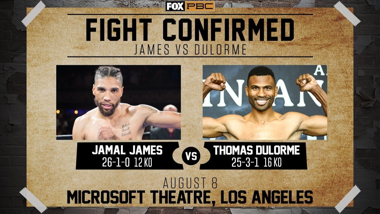 James vs Dulorme - PBC Fox - Aug. 8 @ Microsoft Theater in Los Angeles | Los Angeles | California | United States