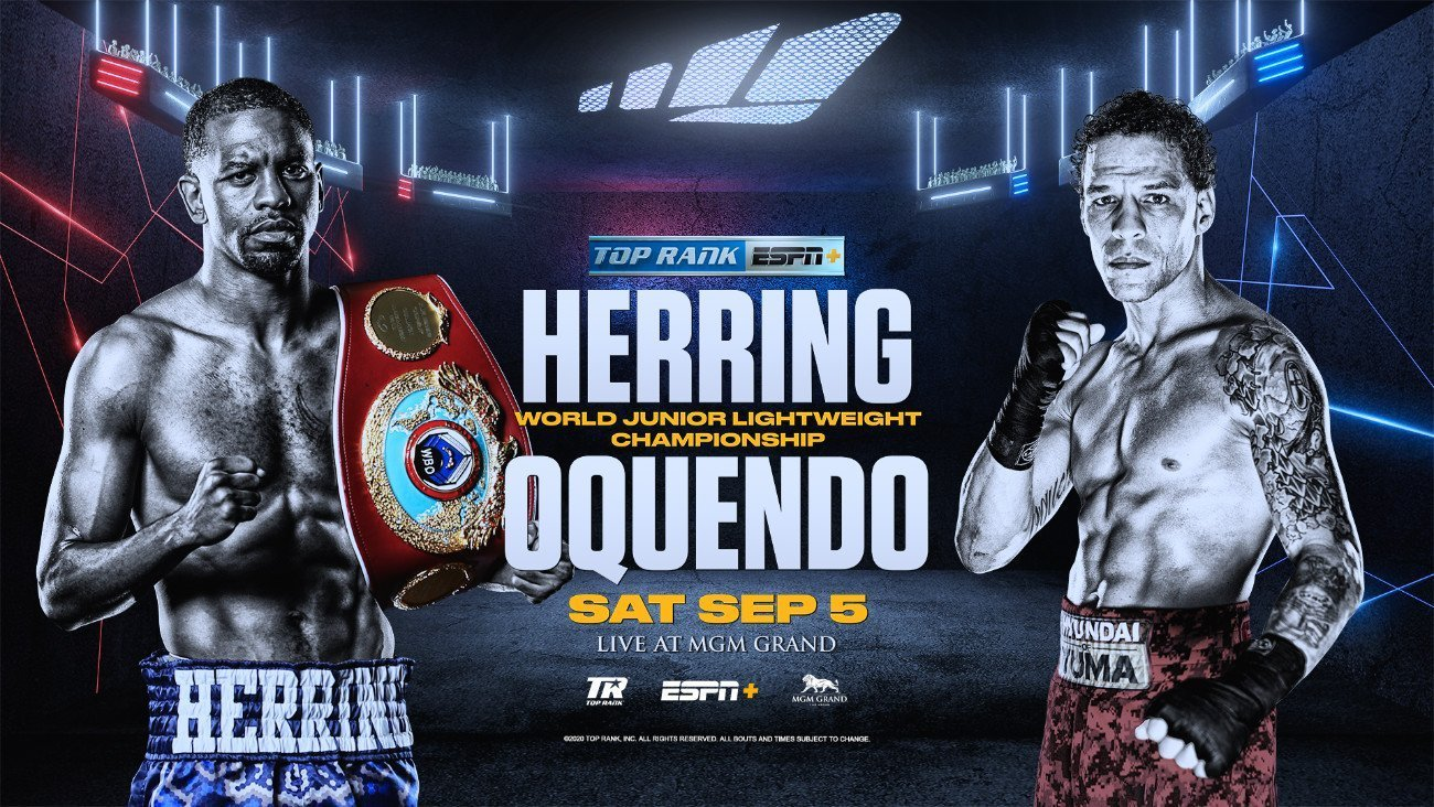 Herring vs Oquendo - ESPN+ - Sept. 5 @ MGM Grand Conference Center | Las Vegas | Nevada | United States