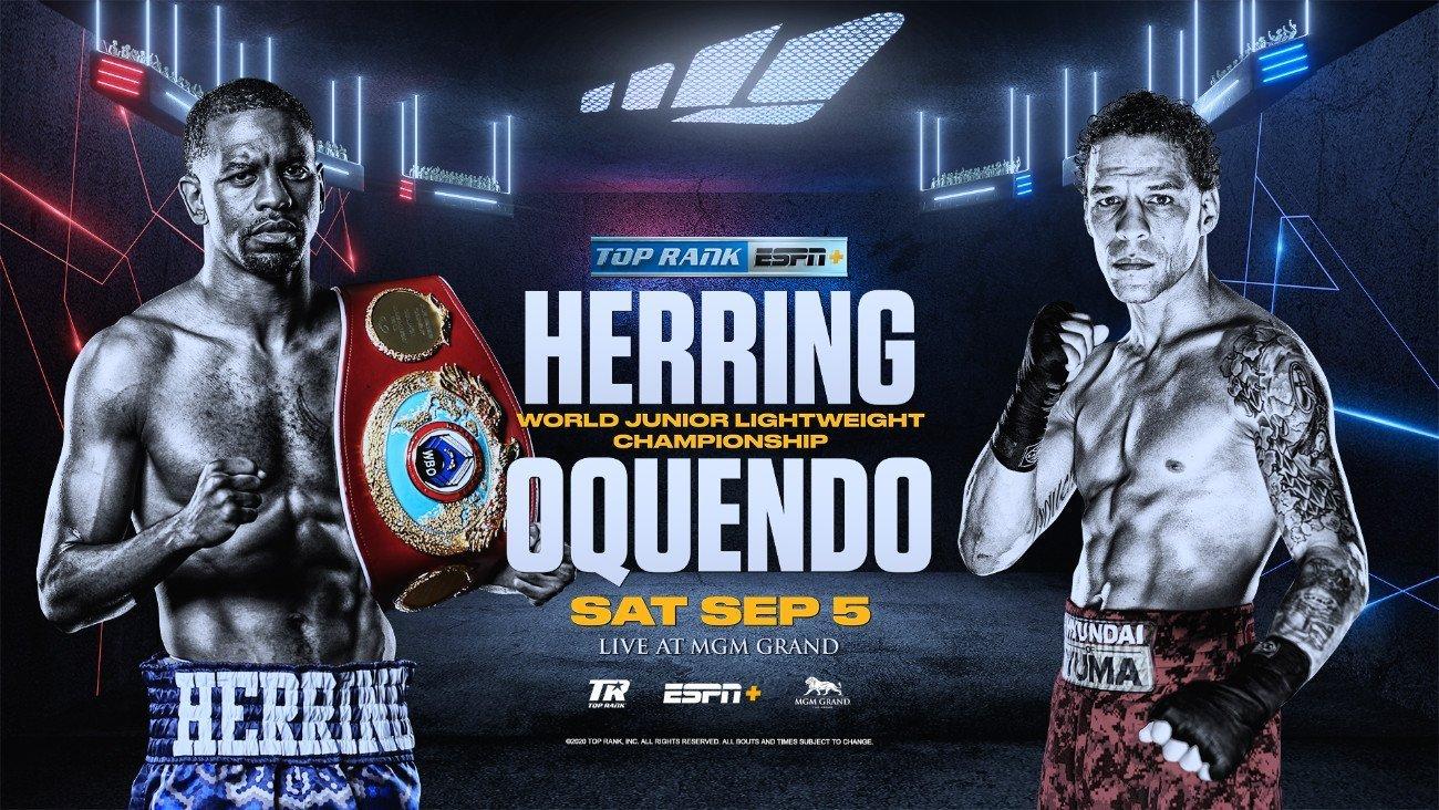 Herring vs Oquendo - ESPN+ - Sept. 5 @ MGM Grand Conference Center | Las Vegas | Nevada | United States