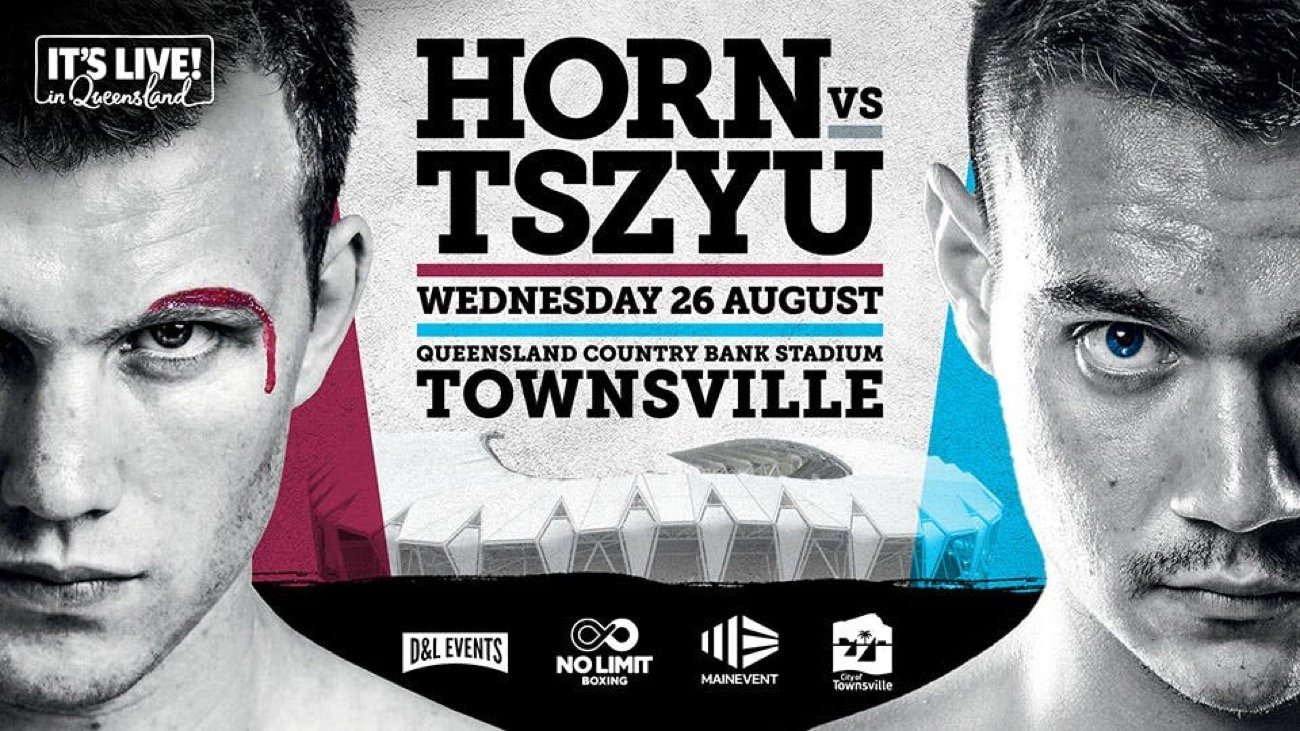 Horn vs.  Tszyu -  ESPN+ -  Aug.26 @ Queensland Country Bank Stadium in Townsville | Railway Estate | Queensland | Australia