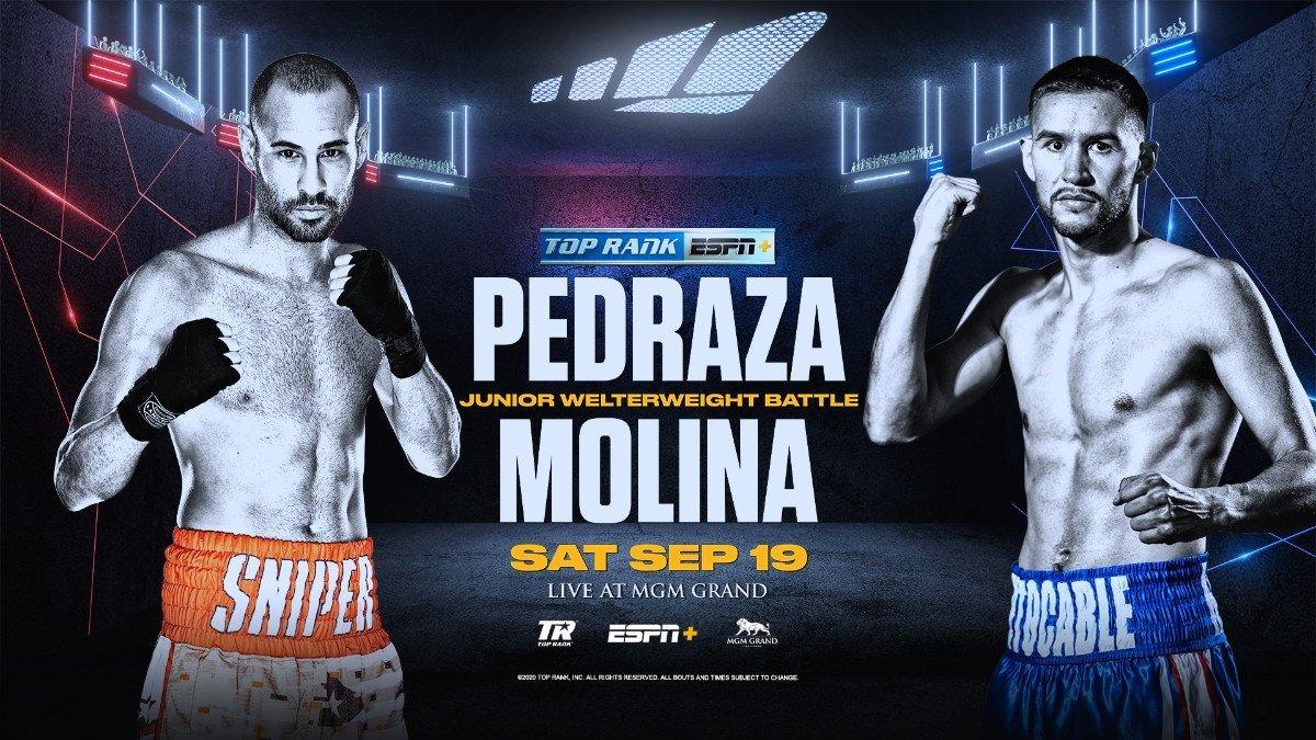 Pedraza vs Molina - ESPN+ - Sept. 19 @ MGM Grand Las Vegas | Las Vegas | Nevada | United States