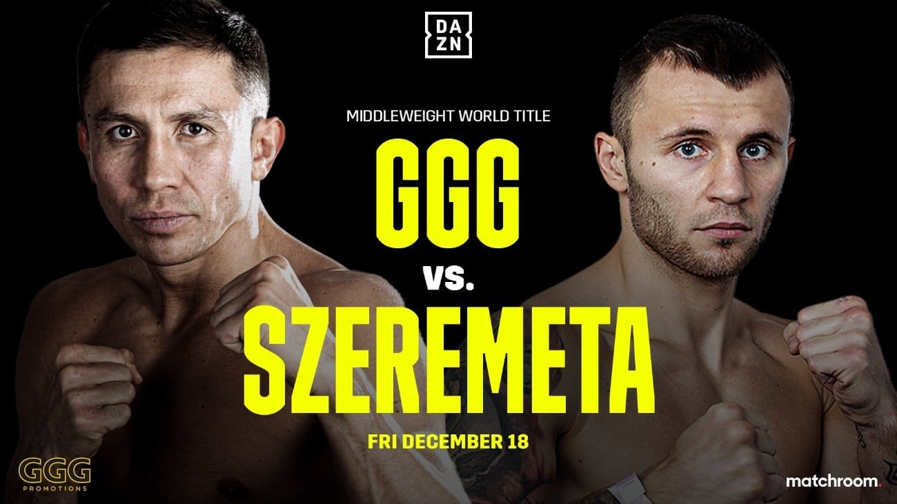 Golovkin vs Szeremeta - DAZN - December 18 @ t Seminole Hard Rock Hotel & Casino in Hollywood, FL